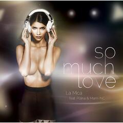 So Much Love (feat. Polina & Miami INC)