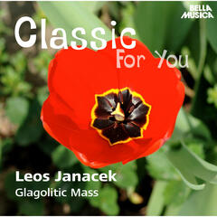 Classic for You: Janacek: Glagolitic Mass