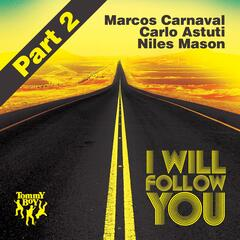 I Will Follow You (Part 2)