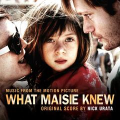 What Maisie Knew (Original Motion Picture Soundtrack)