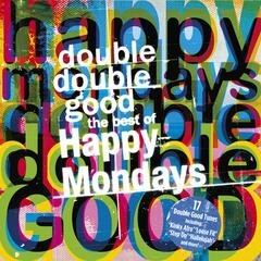 Double Double Good: The Best of The Happy Mondays