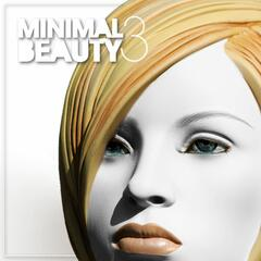 Minimal Beauty - Minimal & Sexy (Vol. 3)