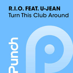 Turn This Club Around [feat. U-Jean]