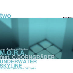 Two: Underwater Skyline - Dedicated to Ocean City Syph (feat. C.Borngräber)