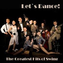 The Greatest Hits of Swing - Let's Dance!