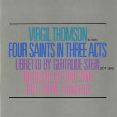 Virgil Thomson/Gertrude Stein: Four Saints In Three Acts