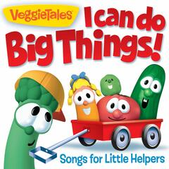 I Can Do Big Things!- Songs for Little Helpers