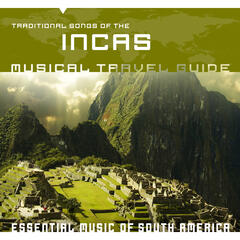 Musical Travel Guide: Traditional Songs of the Incas