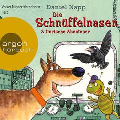 Die Schnüffelnasen - 3 tierische Abenteuer (Gekürzte Fassung)