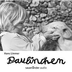 Paulinchen - Die Geschichte von einem Glücksschwein, das beinahe Pech gehabt hätte (Ungekürzte Fassung)