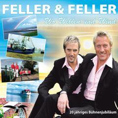 Wo Wellen und Wind - 20 Jahre Feller & Feller
