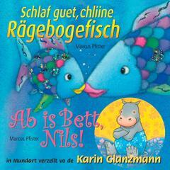 Schlaf guet, chliine Rägebogefisch - Ab is Bett Nils!