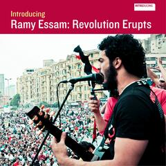 Introducing Ramy Essam: Revolution Erupts
