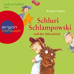 Schluri Schlampowski und der Störenfried (Ungekürzte Fassung)