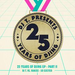 So Excited [25 Years of DJing EP], Pt. II