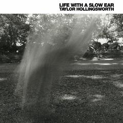 Life with a Slow Ear