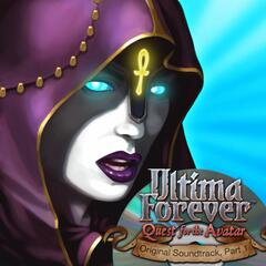 Ultima Forever: Quest for the Avatar - Part 1 (EA Games Soundtrack)