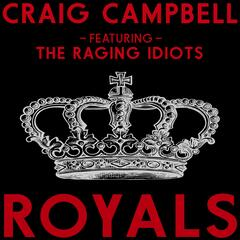 Royals (feat. The Raging Idiots)