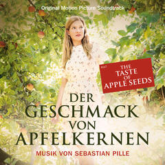The Taste of Apple Seeds [OT: Der Geschmack von Apfelkernen] (Original Motion Picture Soundtrack)