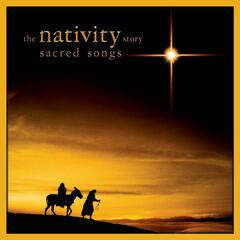 The Nativity Story: Sacred Songs