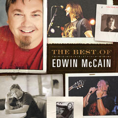 The 2010 Hit Single and Two Live Bonus Tracks from The Best of Edwin McCain