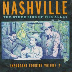 Nashville, The Other Side of the Alley: Insurgent Country Volume 3
