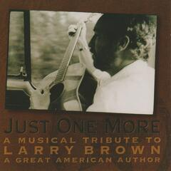 Just One More: A Musical Tribute To Larry Brown