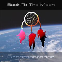 Back To The Moon - Dreamcatcher