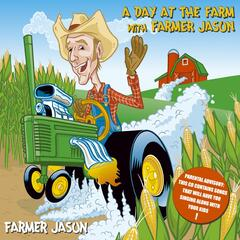 A Day At The Farm With Farmer Jason