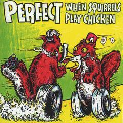 When Squirrels Play Chicken [EP]