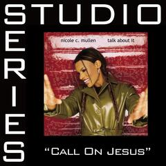 Call On Jesus [Studio Series Performance Track]