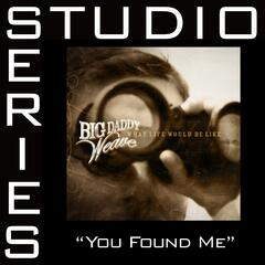 You Found Me [Studio Series Performance Track]