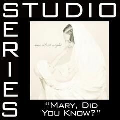 Mary, Did You Know [Studio Series Performance Track]