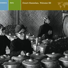 JAVA COURT GAMELAN, VOL. III