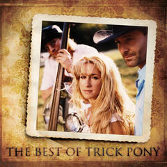 The Best Of Trick Pony