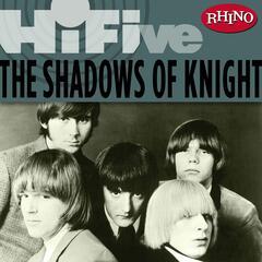Rhino Hi-Five: The Shadows of Knight