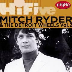 Rhino Hi-Five: Mitch Ryder & The Detroit Wheels [Vol. 2]