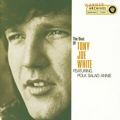 "The Best Of Tony Joe White featuring ""Polk Salad Annie"""
