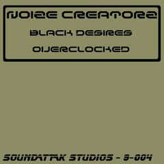 Black Desires / Overclocked