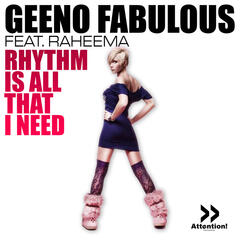 Rhythm Is All That I Need (feat. Raheema)