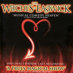 The Witches of Eastwick - Original London Cast Recording