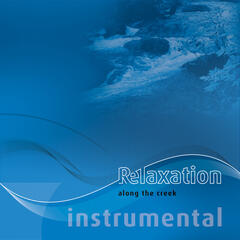 Relaxation-5i: Along The Creek / Instrumental