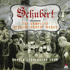 Schubert : Complete Secular Choral Works