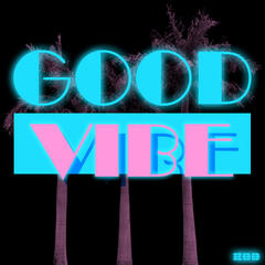 Good Vibe [Feat. Cat]