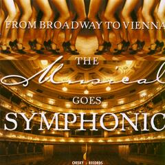 From Broadway to Vienna:The Musical Goes Symphonic
