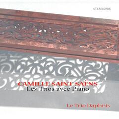 Camille Saint Saëns, Les Trios Avec Piano