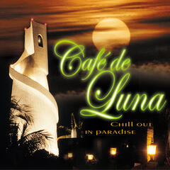 Café de Luna - Chill Out In Paradise