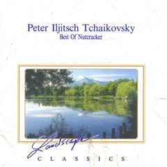 Peter Iljitsch Tchaikovsky: Best Of Nutcracker