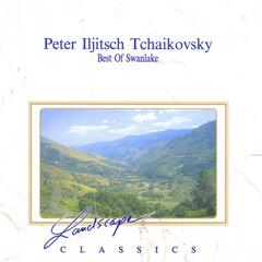 Peter Iljitsch Tchaikovsky: Best Of Schwanensee