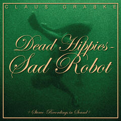 Dead Hippies Sad Robot